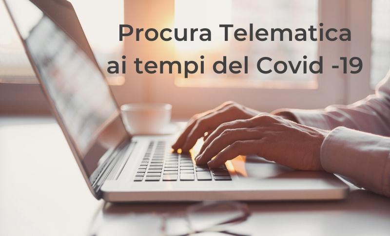 Procura Telematica ai Tempi del Covid-19